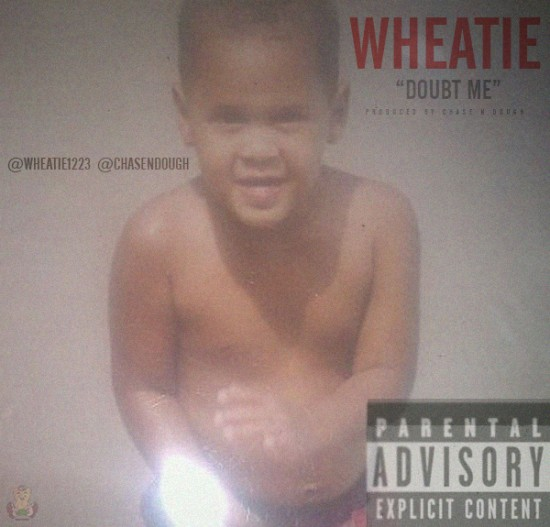 "Wheatie ""Doubt Me"" prod. by Chase n Dough"