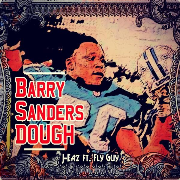 J-eaz ft. Fly Guy Barry Sanders Dough