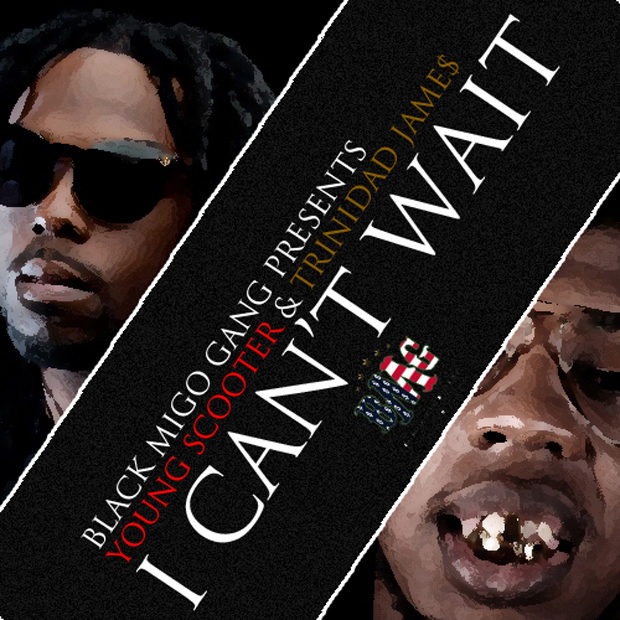 "Young SCOOTER ft. TRINIDAD JAMES ""I Cant Wait"""