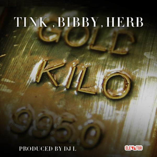 Tink Lil Bibby Lil Herb Kilo