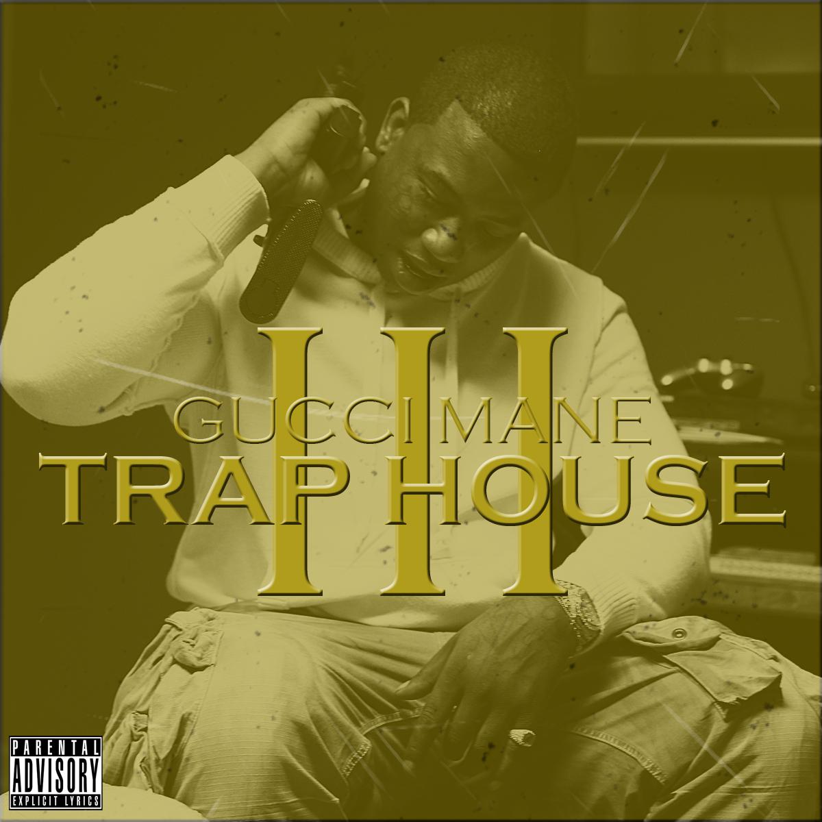 Gucci mane trap house 3 1017 records.